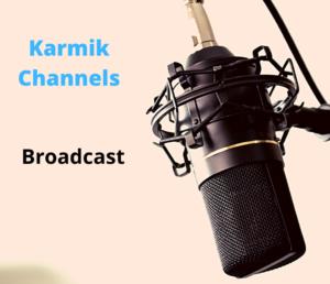 Karmik Channels Broadcast